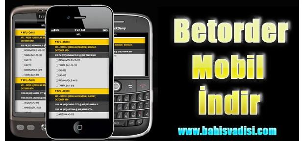 Betorder Android, Betorder Mobil Uygulaması, Betorder Android İndir, Betorder Mobil İndir, Betorder İphone