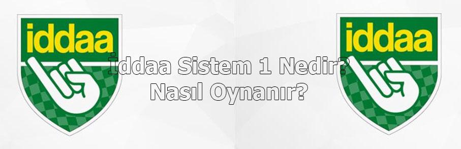 İddaa Sistem 1 Nedir, Sistem 1 Nasıl Oynanır, İddaa Sistem 1